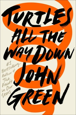 Book Review The Turtles All The Way Down by John Green
